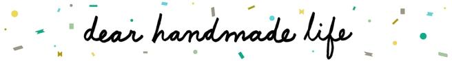 dear handmade life | http://www.dearhandmadelife.com